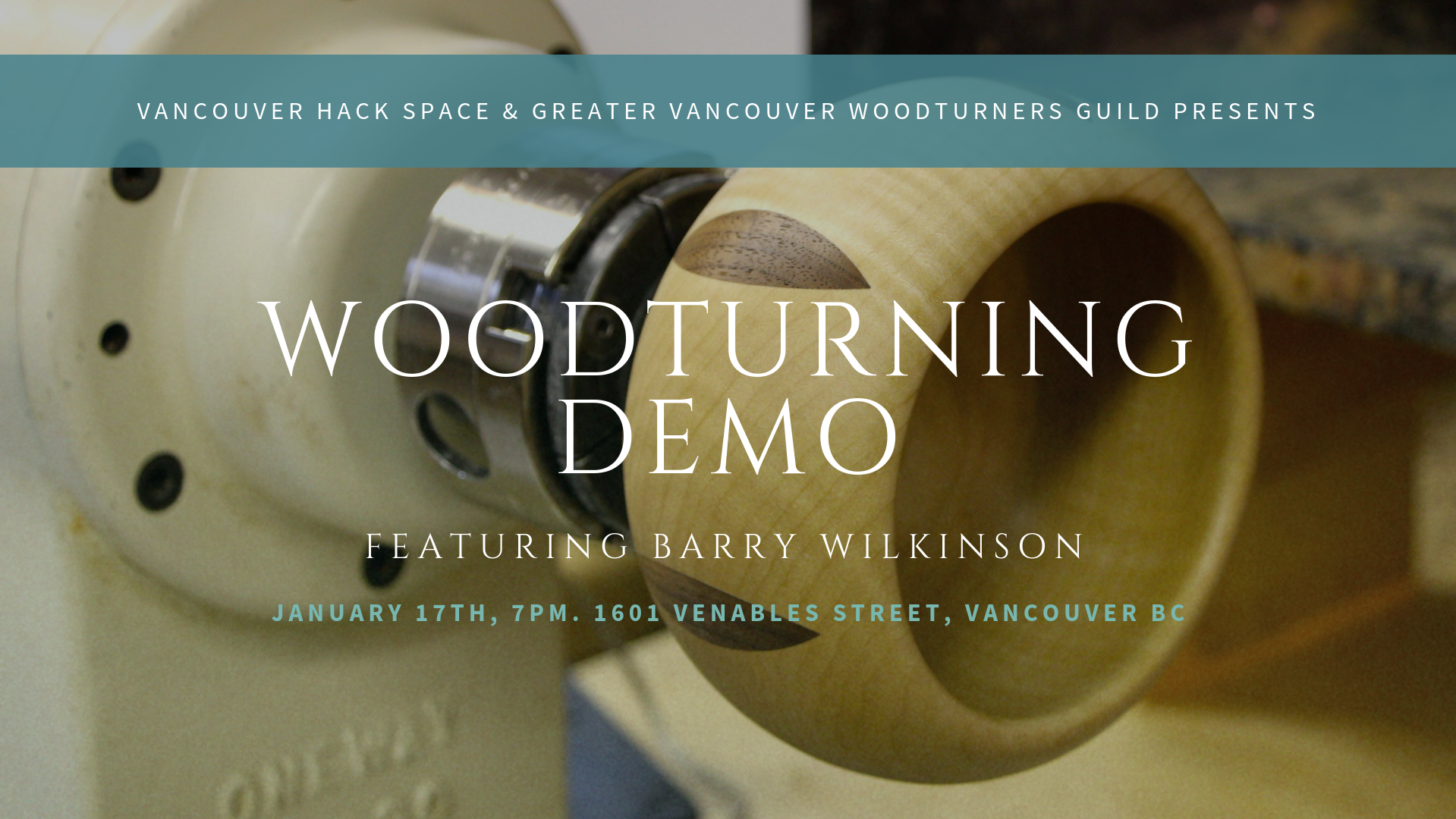 WOODTURNING DEMO Featuring Barry Wilkinson from Greater Vancouver Woodturning Guild